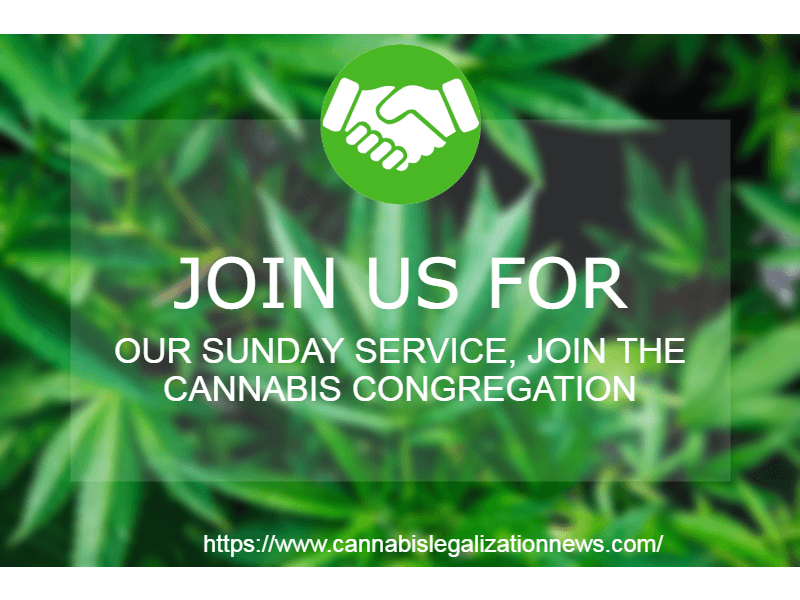Join Us For Our Sunday Service, Join The Cannabis Congregation