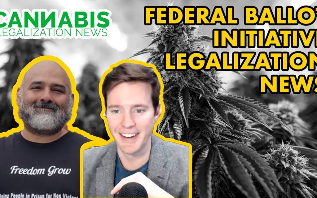 Federal Ballot Initiative Legalization News