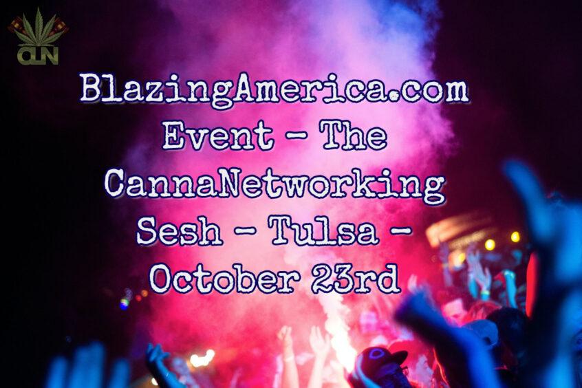 BlazingAmerica.com Event – The CannaNetworking Sesh – Tulsa – October 23rd