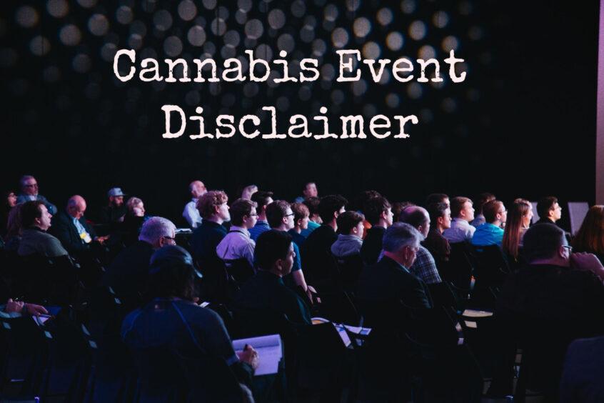 Cannabis Event Disclaimer